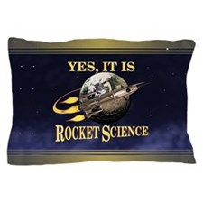 Yes, It Is Rocket Science Pillow Case