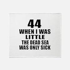 44 When I Was Little Birthday Throw Blanket