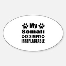 My Somali cat is simply irreplaceab Decal