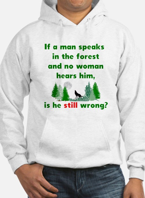 If A Man Speaks In The Forest Hoodie