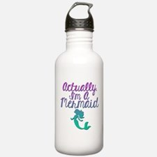 Actually, I'm A Mermai Water Bottle