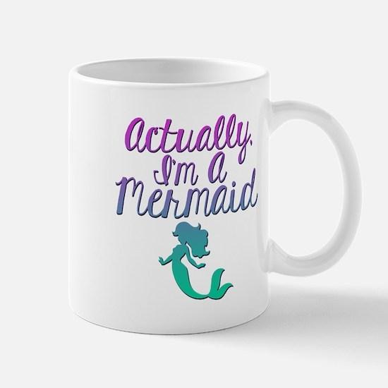 Actually, I'm A Mermaid Mug