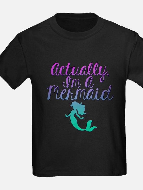 Actually, I'm A Mermaid T