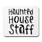 Haunted House Staff Halloween Mousepad