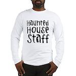 Haunted House Staff Halloween Long Sleeve T-Shirt