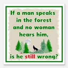 """If A Man Speaks In The Square Car Magnet 3"""" X"""