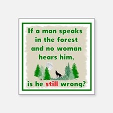 If A Man Speaks In The Forest Sticker