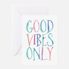 Good Vibes Only Greeting Cards