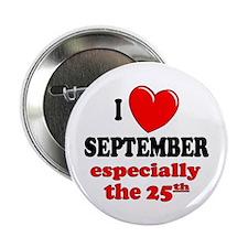 September 25th Button