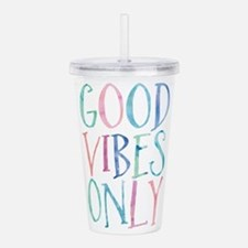 Good Vibes Only Acrylic Double-wall Tumbler
