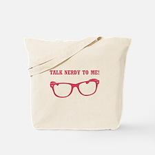 TALK NERDY TO ME! Tote Bag