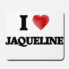 I Love Jaqueline Mousepad