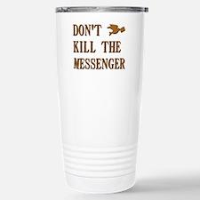 DON'T KILL THE MESSENGER Travel Mug