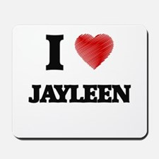 I Love Jayleen Mousepad