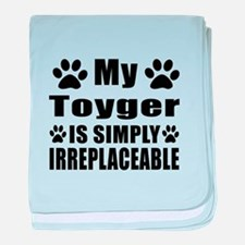 My Toyger cat is simply irreplaceable baby blanket