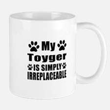 My Toyger cat is simply irreplaceable Mug