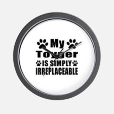 My Toyger cat is simply irreplaceable Wall Clock