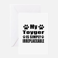 My Toyger cat is simply irreplaceabl Greeting Card