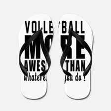 Volleyball More Awesome Designs Flip Flops