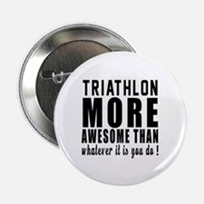 """Triathlon More Awesome Desi 2.25"""" Button (10 pack)"""