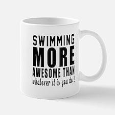 Swimming More Awesome Designs Mug