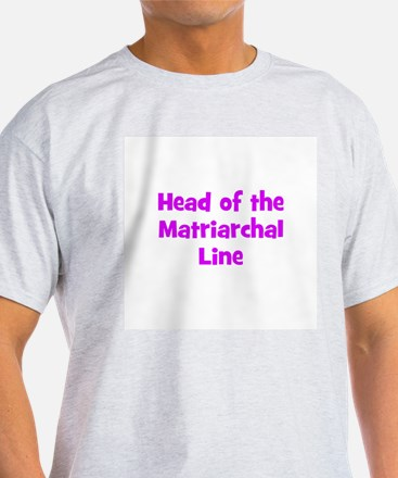 Head of the Matriarchal Line T-Shirt