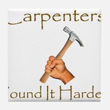Carpenter Humor Tile Coaster