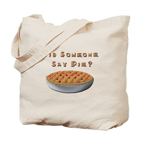 Did Someone Say Pie? Tote Bag