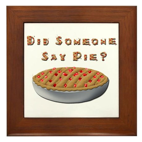 Did Someone Say Pie? Framed Tile
