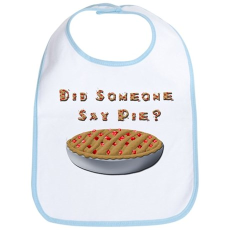Did Someone Say Pie? Bib