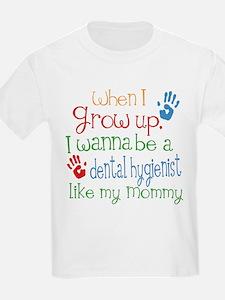 Dental Hygienist Like Mommy T-Shirt