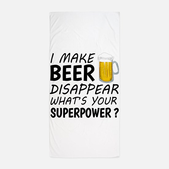 I Make Beer Disappear Beach Towel