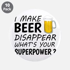 """I Make Beer Disappear 3.5"""" Button (10 pack)"""