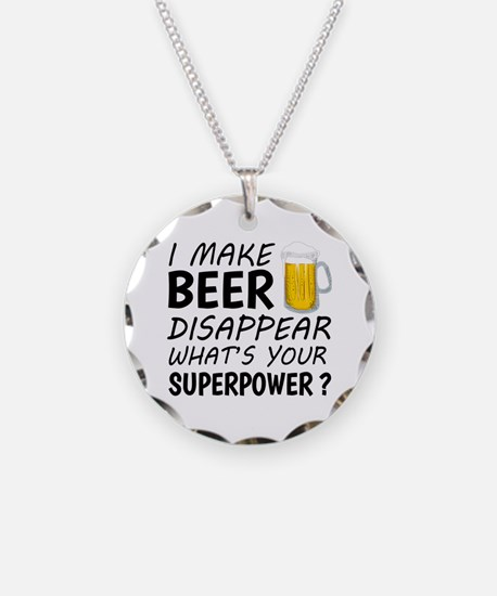 I Make Beer Disappear Necklace