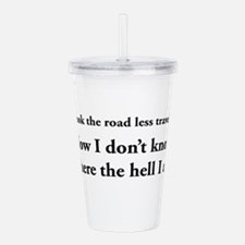 The road less traveled Acrylic Double-wall Tumbler