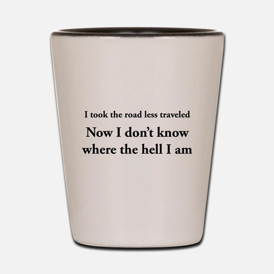 The road less traveled Shot Glass