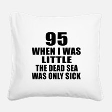 95 When I Was Little Birthday Square Canvas Pillow