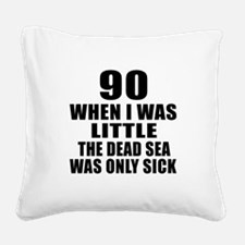 90 When I Was Little Birthday Square Canvas Pillow