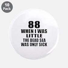 """88 When I Was Little Birthda 3.5"""" Button (10 pack)"""