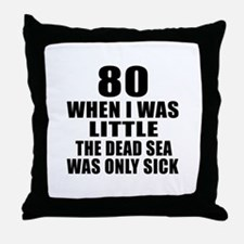 80 When I Was Little Birthday Throw Pillow
