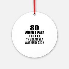 80 When I Was Little Birthday Round Ornament