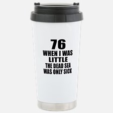 76 When I Was Little Bi Stainless Steel Travel Mug