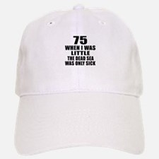 75 When I Was Little Birthday Baseball Baseball Cap