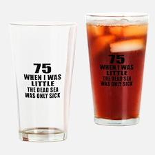 75 When I Was Little Birthday Drinking Glass