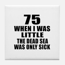 75 When I Was Little Birthday Tile Coaster