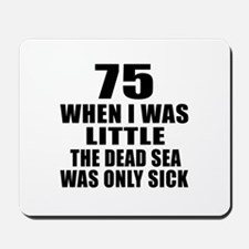 75 When I Was Little Birthday Mousepad