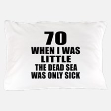 70 When I Was Little Birthday Pillow Case