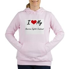 I love my American Engli Women's Hooded Sweatshirt