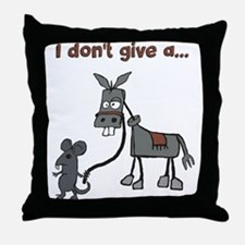 I dont give a... Throw Pillow