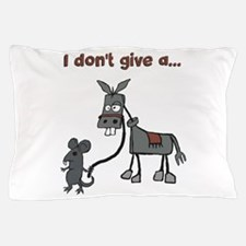 I dont give a... Pillow Case